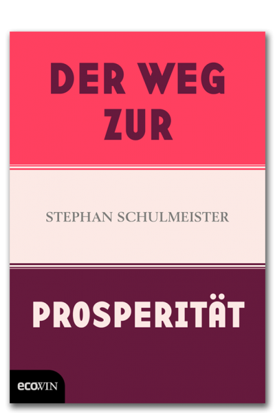 S. Schulmeister: Der Weg zur Prosperität
